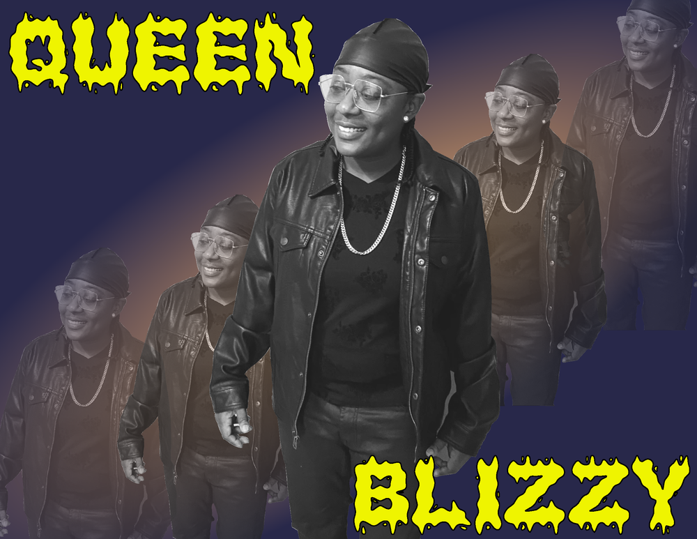 Photograph of a black women dressed in all black wearing a durag and a do-rags and glasses. The photograph is duplicaed on the poster with a shrinking and fading effect, The word Queen in written in yellow on the top-left corner of the illustration and Blizzy is written in the same font and color on the bottom right-hand corner.